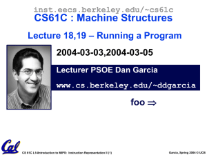 CS61C : Machine Structures – Running a Program II Lecture 19