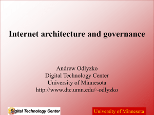 Internet architecture and governance Andrew Odlyzko Digital Technology Center University of Minnesota