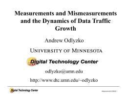 Measurements and Mismeasurements and the Dynamics of Data Traffic Growth Andrew Odlyzko
