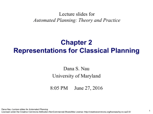 Chapter 2 Representations for Classical Planning Lecture slides for Dana S. Nau