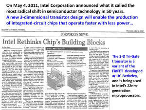 On May 4, 2011, Intel Corporation announced what it called... most radical shift in semiconductor technology in 50 years.