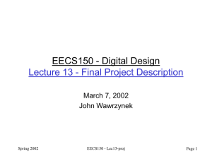 EECS150 - Digital Design Lecture 13 - Final Project Description John Wawrzynek