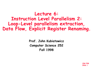 Lecture 6: Instruction Level Parallelism 2: Loop-Level parallelism extraction,