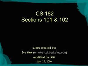 CS 182 Sections 101 & 102 slides created by: Mok (