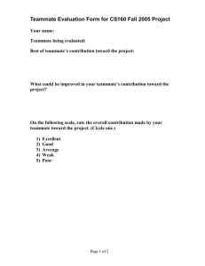 Teammate Evaluation Form for CS160 Fall 2005 Project