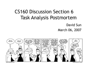 CS160 Discussion Section 6 Task Analysis Postmortem David Sun March 06, 2007