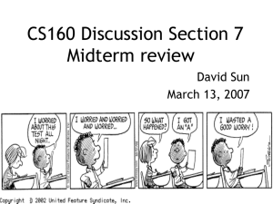CS160 Discussion Section 7 Midterm review David Sun March 13, 2007