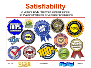 Satisfiability A Lecture in CE Freshman Seminar Series: Handout