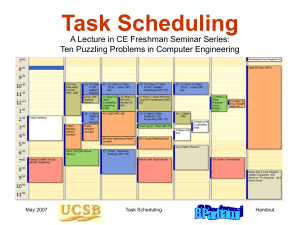 Task Scheduling A Lecture in CE Freshman Seminar Series: Handout