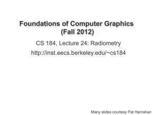 Foundations of Computer Graphics (Fall 2012) CS 184, Lecture 24: Radiometry