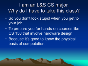 I am an L&S CS major.