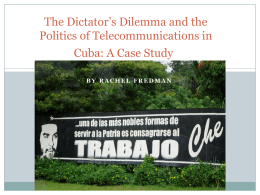 The Dictator s Dilemma and the Politics of Telecommunications in Cuba: A Case Study