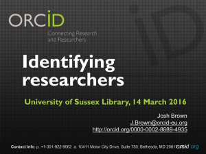 Identifying researchers University of Sussex Library, 14 March 2016 orcid