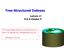 Tree-Structured Indexes Lecture 17 R & G Chapter 9