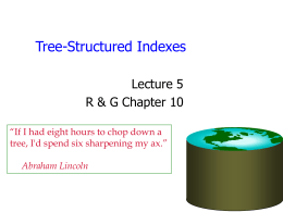 Tree-Structured Indexes Lecture 5 R & G Chapter 10