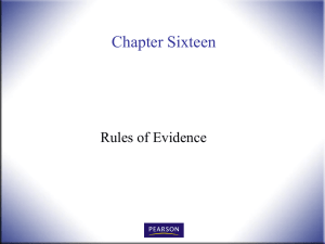 Chapter Sixteen Rules of Evidence