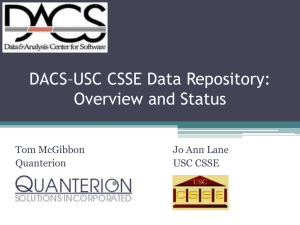 DACS–USC CSSE Data Repository: Overview and Status Jo Ann Lane Tom McGibbon