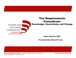 The Requirements Conundrum: Knowledge, Uncertainty, and Change Date: February 2007
