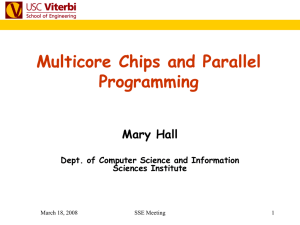 Multicore Chips and Parallel Programming Mary Hall Dept. of Computer Science and Information