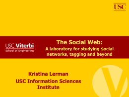 The Social Web: s Kristina Lerman USC Information Sciences