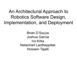 An Architectural Approach to Robotics Software Design, Implementation, and Deployment Brian D'Souza