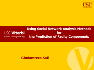Gholamreza Safi Using Social Network Analysis Methods for the Prediction of Faulty Components