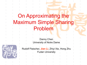 On Approximating the Maximum Simple Sharing Problem Danny Chen