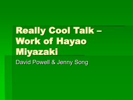 Really Cool Talk – Work of Hayao Miyazaki David Powell & Jenny Song