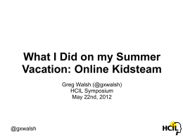 What I Did on my Summer Vacation: Online Kidsteam Greg Walsh (@gxwalsh)
