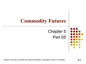 Commodity Futures Chapter 5 Pert 05 5.1