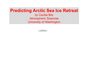 Predicting Arctic Sea Ice Retreat by Cecilia Bitz Atmospheric Sciences University of Washington