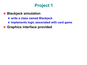 Project 1 Blackjack simulation Graphics interface provided write a class named Blackjack