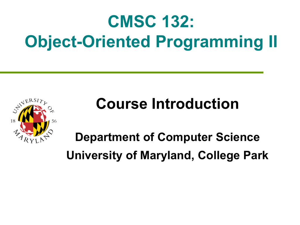 CMSC 132: Object-Oriented Programming II Course Introduction