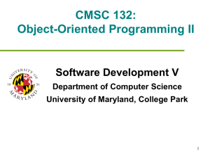 CMSC 132: Object-Oriented Programming II Software Development V Department of Computer Science