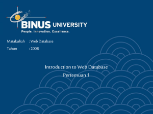 Introduction to Web Database Pertemuan 1 Matakuliah : Web Database Tahun