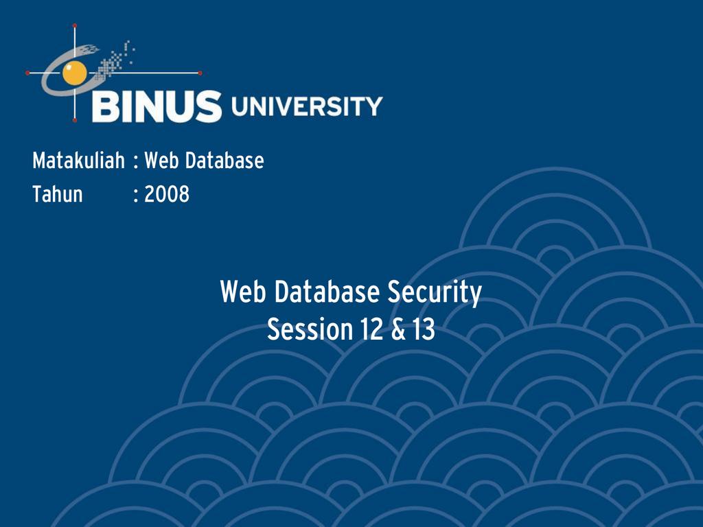 Web Database Security Session 12 13 Matakuliah Tahun And