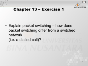 Chapter 13 – Exercise 1 packet switching differ from a switched network