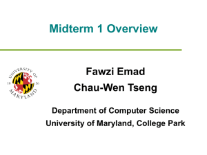 Midterm 1 Overview Fawzi Emad Chau-Wen Tseng Department of Computer Science