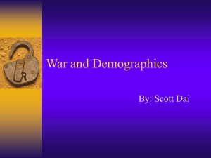 War and Demographics By: Scott Dai