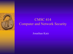 CMSC 414 Computer and Network Security Jonathan Katz
