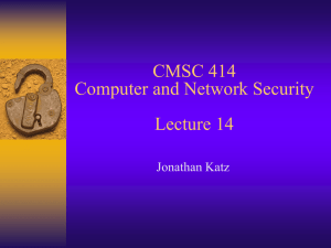 CMSC 414 Computer and Network Security Lecture 14 Jonathan Katz