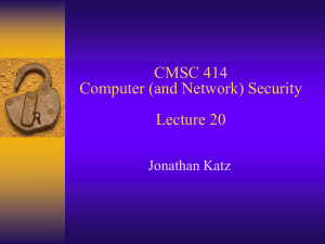 CMSC 414 Computer (and Network) Security Lecture 20 Jonathan Katz