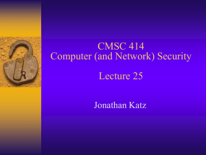CMSC 414 Computer (and Network) Security Lecture 25 Jonathan Katz