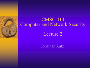 CMSC 414 Computer and Network Security Lecture 2 Jonathan Katz