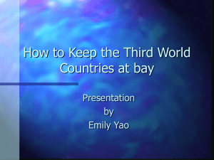 How to Keep the Third World Countries at bay Presentation by