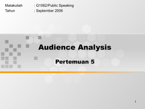 Audience Analysis Pertemuan 5 Matakuliah : G1062/Public Speaking