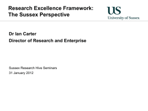 Research Excellence Framework: The Sussex Perspective Dr Ian Carter