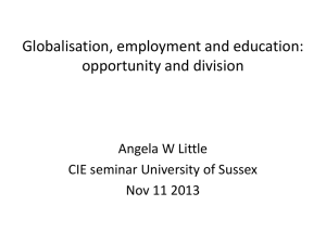 Professor Angela Little - Globalisation, employment and education: opportunity and division [PPTX 984.51KB]
