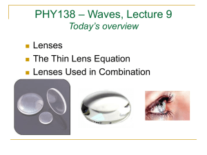 – Waves, Lecture 9 PHY138 Today's overview Lenses