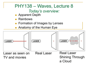 – Waves, Lecture 8 PHY138 Today's overview: Real Laser